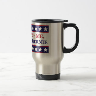 Don't blame me I voted for Bernie Stainless Steel Travel Mug