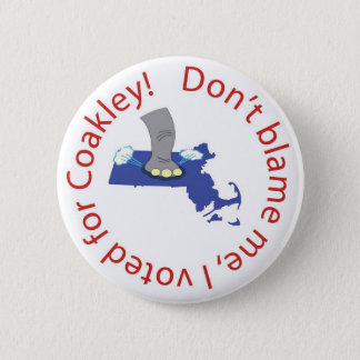Don't blame me, I voted for Coakley! 6 Cm Round Badge