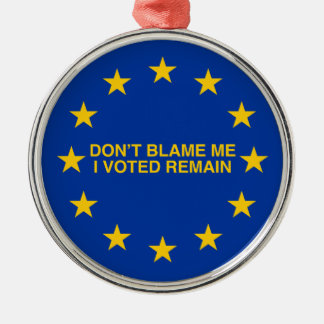 Don't blame me, I voted for Remain Christmas Ornament