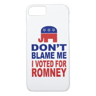 Don't Blame Me I Voted For Romney iPhone 7 Case