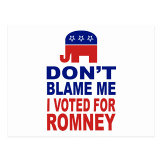 Don't Blame Me I Voted For Romney Postcard