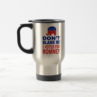 Don't Blame Me I Voted For Romney Travel Mug