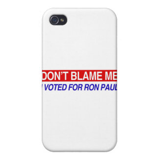 Don't Blame Me I Voted For Ron Paul iPhone 4 Case