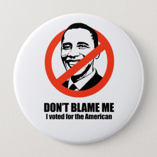 Don't blame me, I voted for the American 10 Cm Round Badge