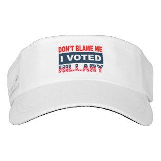 Dont Blame Me I Voted Hillary Visor
