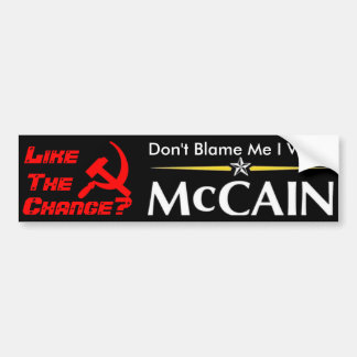 Don't Blame Me I Voted McCain Bumper Stickers