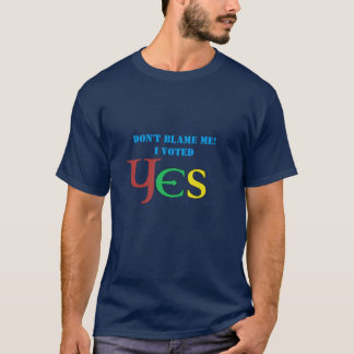 Don't Blame Me I Voted Yes Scottish Indy T-Shirt