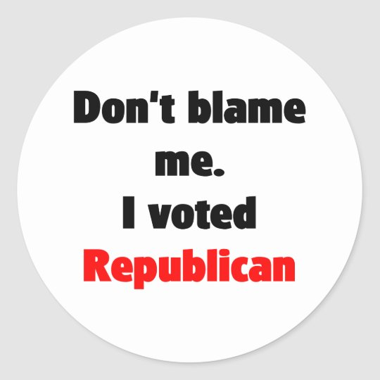 Don't blame me (Republican) Sticker