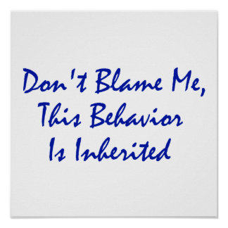 Don't Blame Me, This Behavior Is Inherited Poster