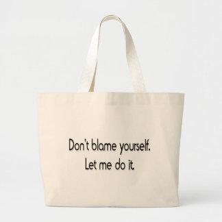 Don't blame yourself jumbo tote bag