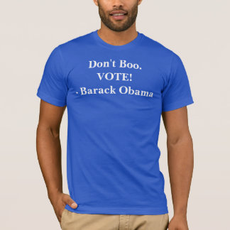 Don't Boo. VOTE - Barack Obama #ImWithHer T-Shirt