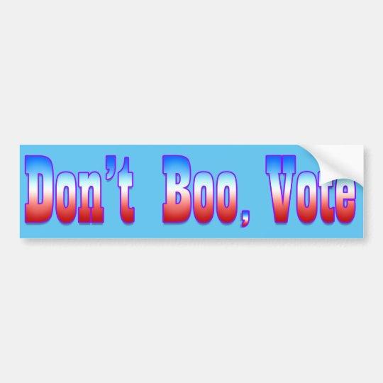 DON'T BOO, VOTE BUMPER STICKER