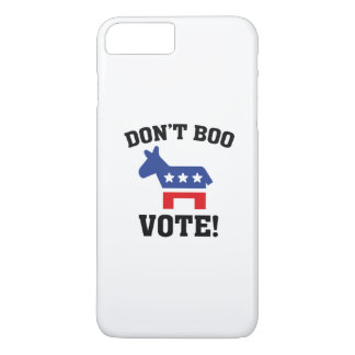 Don't Boo Vote! iPhone 7 Plus Case
