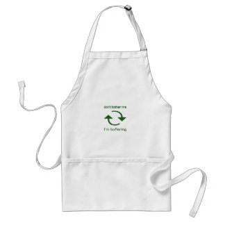 Don't Bother Me - I'm Buffering (green text) Standard Apron