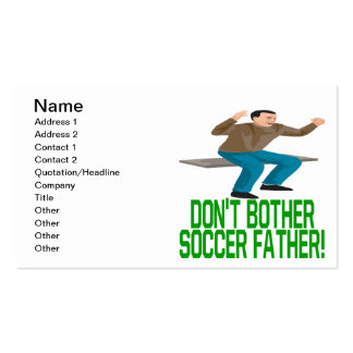 Dont Bother Soccer Father Double-Sided Standard Business Cards (Pack Of 100)