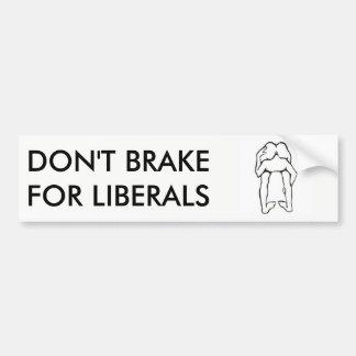 Don't Brake for Liberals Bumper Sticker