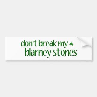 Dont Break Blarney Stones Bumper Sticker