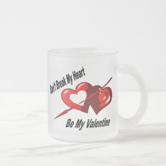 Don't Break My Heart Frosted Glass Mug