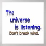Don't Break Wind - Universe is Listening Poster