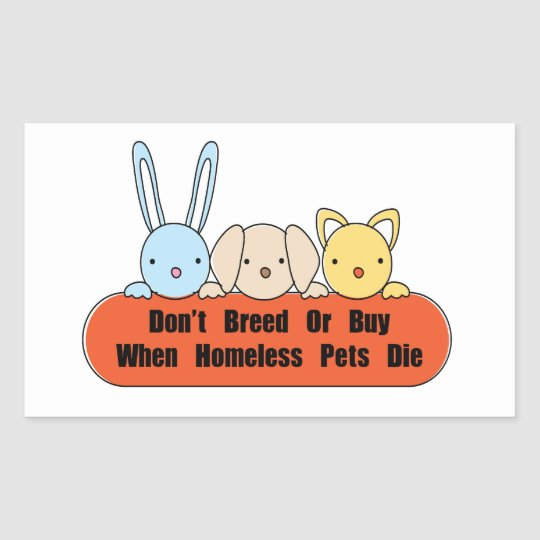 Don't Breed Or Buy Rectangular Sticker