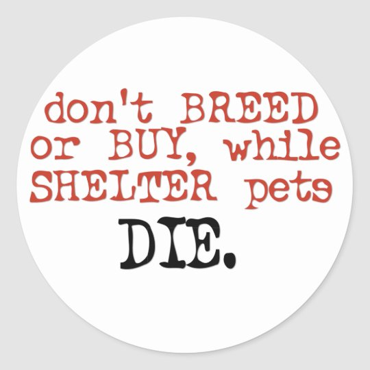 Don't Breed or Buy Sticker