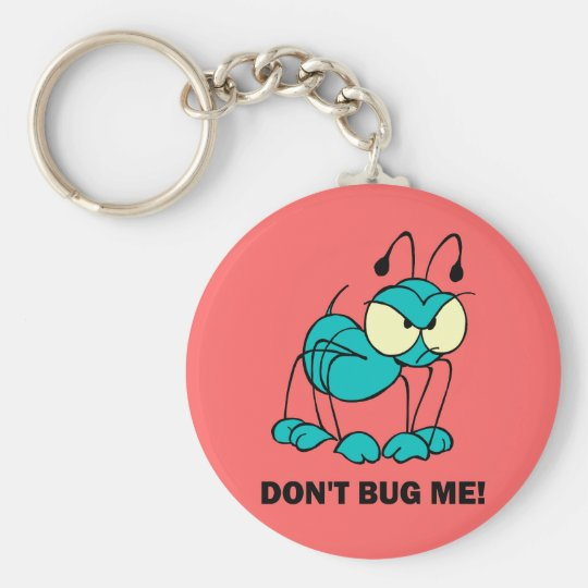 don't bug me basic round button key ring