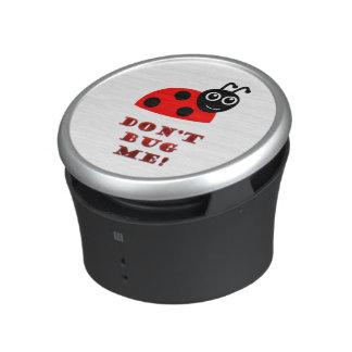 Don't bug me bluetooth speaker