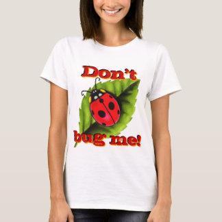 Don't Bug Me!-Ladybug on a Leaf T-Shirt