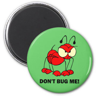 don't bug me magnet