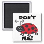 Don't Bug Me - Magnet