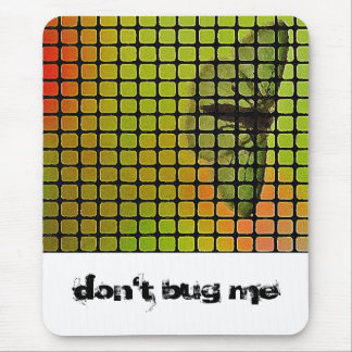 don't bug me mouse pad