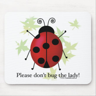 Don't bug the Lady Mouse Pad