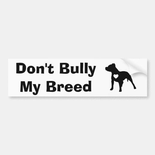 Don't Bully My Breed Bumper Sticker