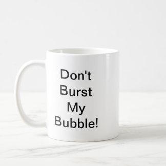 Don't Burst My Bubble Basic White Mug