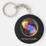 Don't burst my bubble key chains