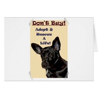 Don't Buy! Adopt & Rescue A Life! Card