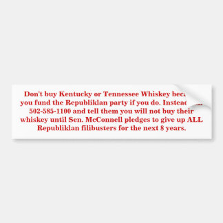 Don't buy Kentucky or Tennessee Whiskey. Bumper Sticker