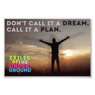 Don't Call It A Dream, Call It A Plan. Photo Print