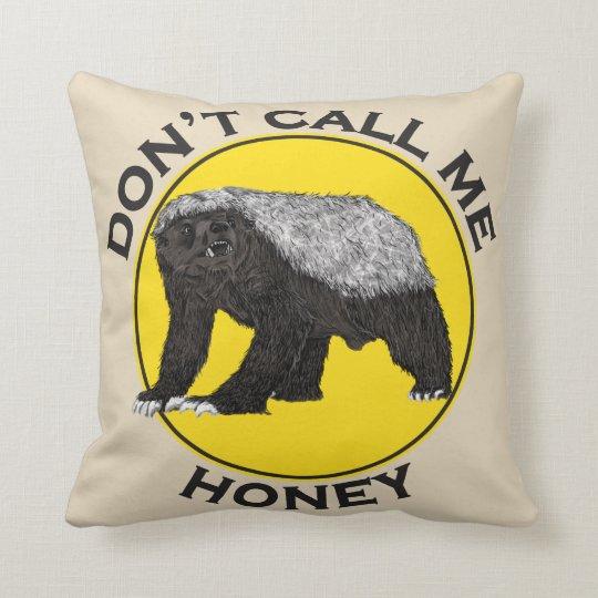 Don't Call Me Honey Feminist Honey Badger Design Cushion