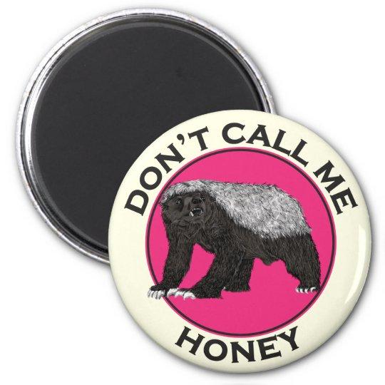 Don't Call Me Honey Honey Badger Pink Feminist