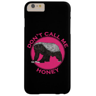 Don't Call Me Honey Honey Badger Pink Feminist Art Barely There iPhone 6 Plus Case