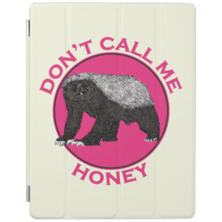Don't Call Me Honey Honey Badger Pink Feminist Art iPad Cover