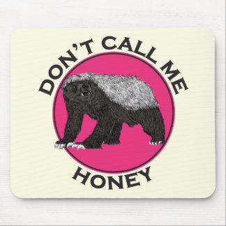 Don't Call Me Honey Honey Badger Pink Feminist Art Mouse Mat