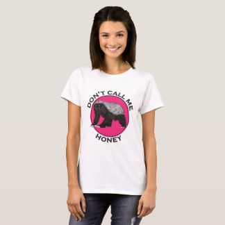 Don't Call Me Honey Honey Badger Pink Feminist Art T-Shirt