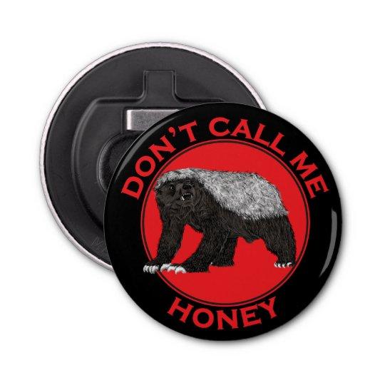 Don't Call Me Honey, Honey Badger Red Feminist
