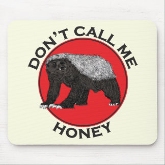 Don't Call Me Honey, Honey Badger Red Feminist Art Mouse Mat