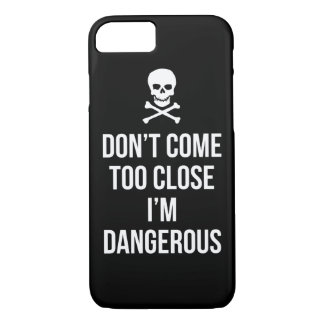 Don't Come Too Close I'm Dangerous slogan quote iPhone 8/7 Case