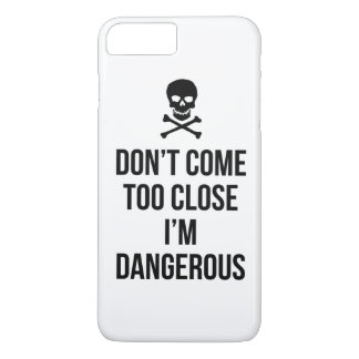 Don't Come Too Close I'm Dangerous slogan quote iPhone 8 Plus/7 Plus Case