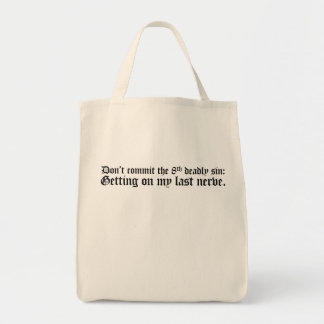 Don't Commit the 8th Deadly Sin Tote Bag