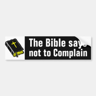 Don't Complain Bumper Sticker